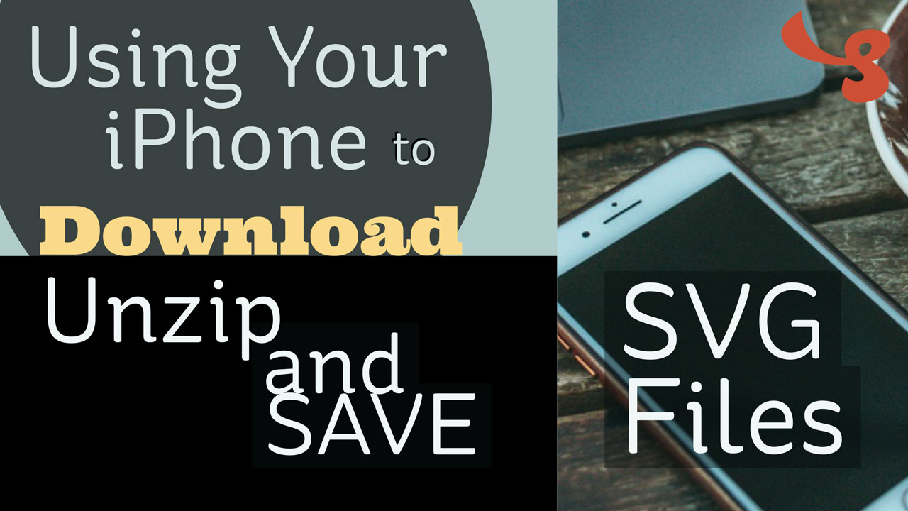 How to Download, Unzip and Save SVG Files Using an iPhone | SVGCuts